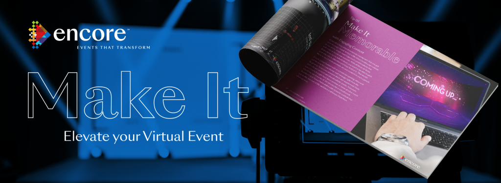 Encore - Make It Virtual Event Tips